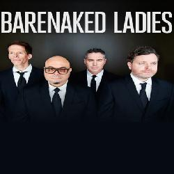 "See ""Barenaked Ladies's"" complete profile."