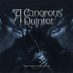 Check out lyrics of A Canorous Quintet's album The Only Pure Hate MMXVIII